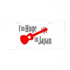 I'm Huge in Japan! Aluminum License Plate