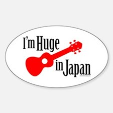 I'm Huge in Japan! Decal