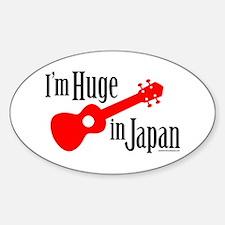 I'm Huge in Japan! Sticker (Oval)