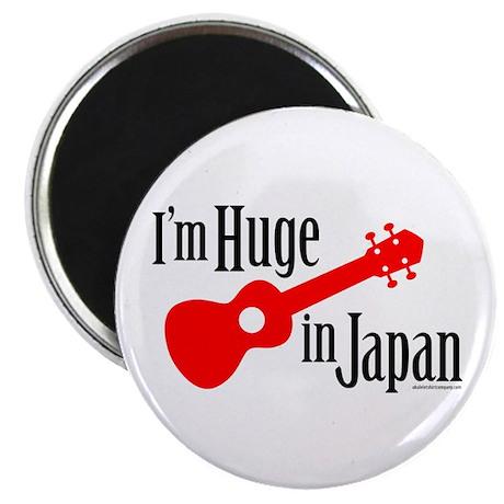 I'm Huge in Japan! Magnet