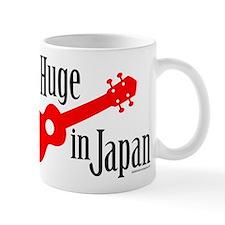 I'm Huge in Japan! Mug