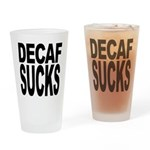 Decaf Sucks Pint Glass