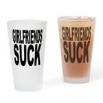 Girlfriends Suck Pint Glass