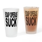 Soap Operas Suck Pint Glass
