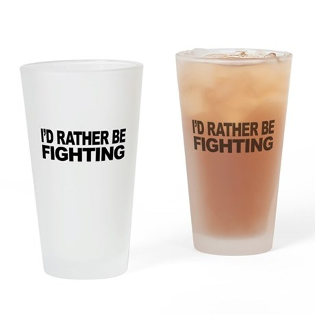 I'd Rather Be Fighting Pint Glass
