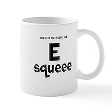 E Squeee Mug