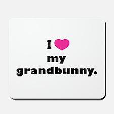 I love my grandbunny. Mousepad