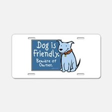 Dog Is Friendly Aluminum License Plate