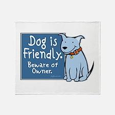 Dog Is Friendly Throw Blanket
