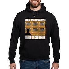 Ben Is Always Watching Hoodie