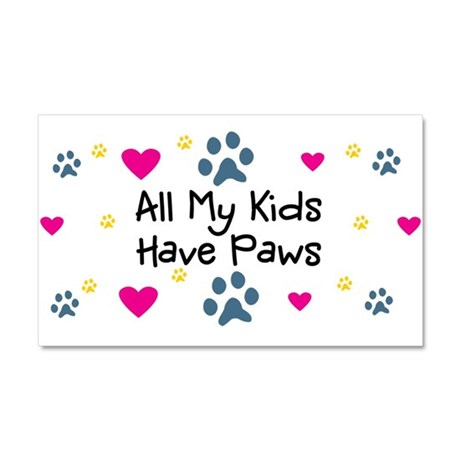 All My Kids/Children Have Paws Car Magnet 12 x 20
