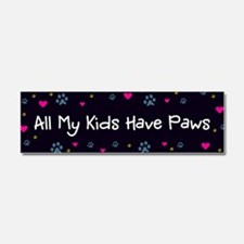 All My Kids/Children Have Paws Car Magnet 10 x 3