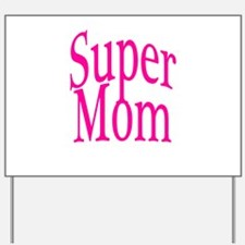 Super Mom Pink Yard Sign