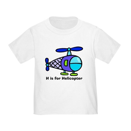H is for Helicopter! Toddler T-Shirt