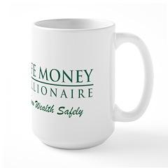 SAFE MONEY MILLIONAIRE Mug