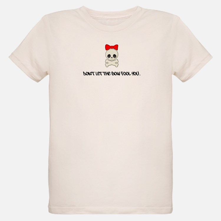Don't Let the Bow Fool You T-Shirt