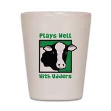 Plays Well With Udders Shot Glass