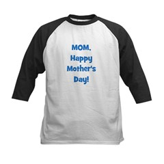 Mom, Happy Mother's Day! Kids Baseball Jersey