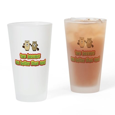 Two beavers are better than o Pint Glass