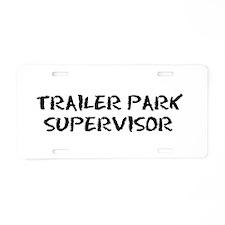 Trailer Park Supervisor Aluminum License Plate