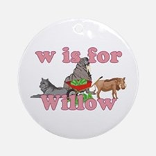 W is for Willow Ornament (Round)