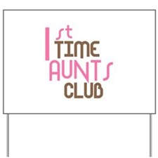 1st Time Aunts Club (Pink) Yard Sign