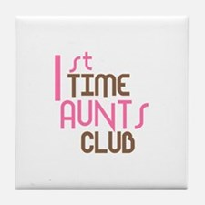1st Time Aunts Club (Pink) Tile Coaster