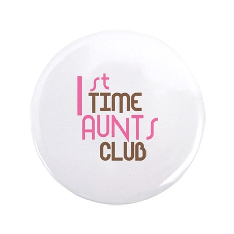 """1st Time Aunts Club (Pink) 3.5"""" Button (100 pack)"""