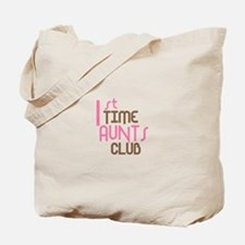 1st Time Aunts Club (Pink) Tote Bag