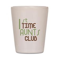 1st Time Aunts Club (Green) Shot Glass