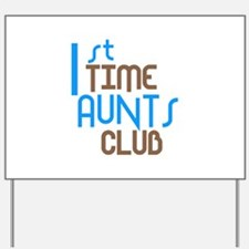 1st Time Aunts Club (Blue) Yard Sign