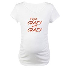 Fight Crazy with Crazy Shirt