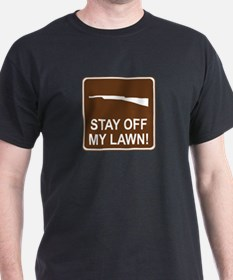 Stay Off My Lawn! T-Shirt