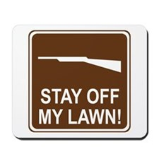 Stay Off My Lawn! Mousepad