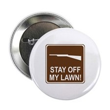 """Stay Off My Lawn! 2.25"""" Button"""