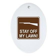 Stay Off My Lawn! Ornament (Oval)