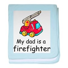 My Dad Is A Firefighter baby blanket
