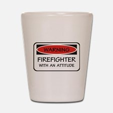 Firefighter With An Attitude Shot Glass