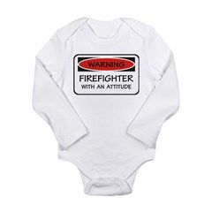 Firefighter With An Attitude Long Sleeve Infant Bo