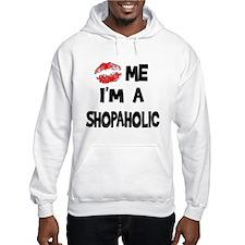 Kiss Me I'm A Shopaholic Hoodie