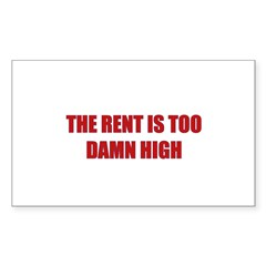The Rent is Too Damn High Decal