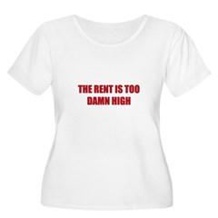 The Rent is Too Damn High T-Shirt