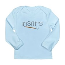 """Ins""""Pi""""re in pencil Long Sleeve Infant T-Shirt"""