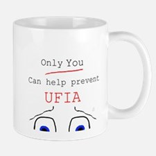 Only you can stop UFIA Mug