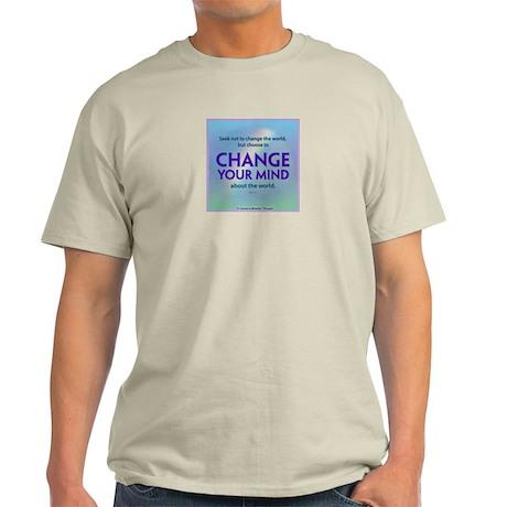 ACIM-Seek Not to Change the World Light T-Shirt