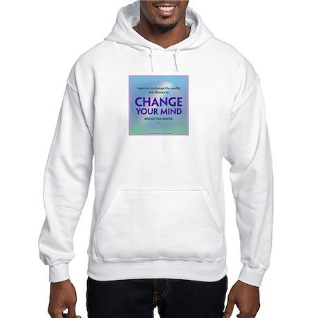 ACIM-Seek Not to Change the World Hooded Sweatshir