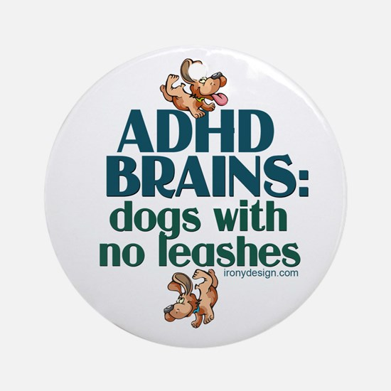 ADHD BRAINS Ornament (Round)