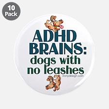"""ADHD BRAINS 3.5"""" Button (10 pack)"""