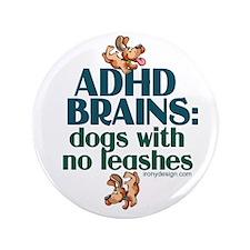 """ADHD BRAINS 3.5"""" Button (100 pack)"""