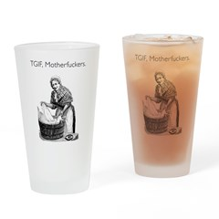 TGIF Motherfuckers Pint Glass